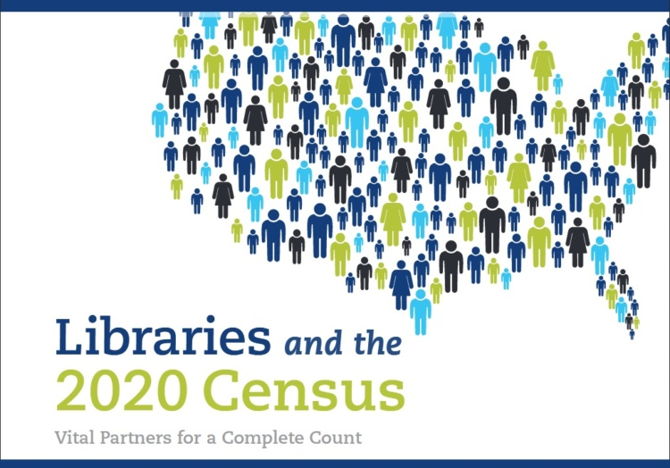 Libraries and the 2020 Census: Vital Partners for a Complete Count